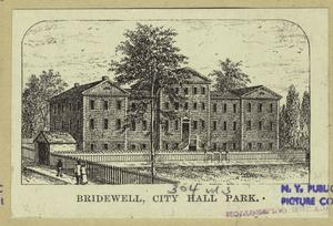 Bridewell, City Hall Park.