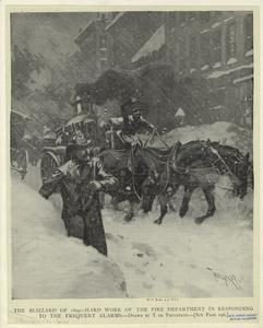 The blizzard of 1899--hard work of the fire department in responding to the frequent alarms.