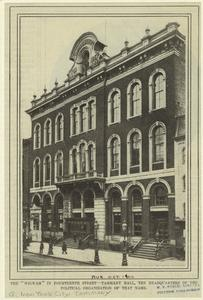 "The ""Wigwam"" in Fourteenth Street : Tammany Hall, the headquarters of the political organization of that name."