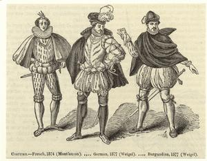 Costume : French, 1574 (Montfaucon) -- German, 1577 (Weigel) -- Burgundian, 1577 (Weigel).