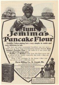 Aunt Jemima's pancake flour.