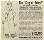 """The """"King Of Frieze"""" For Farmers, Teamsters, Railroad-Men, Conductors, And All Who Require An Unusually Strong And Warm Ulster That Will Stand The Severest Wear And Weather."""