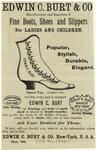 Edwin C. Burt & Co., Manufacturers And Exporters Of Fine Boots, Shoes, And Slippers For Ladies And Children.