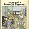 The history of the feminine costume of the world. The beauties of the Japanese costumes.