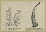 Shepherd's horn, eighth century ; Horn, or olifant, fourteenth century.