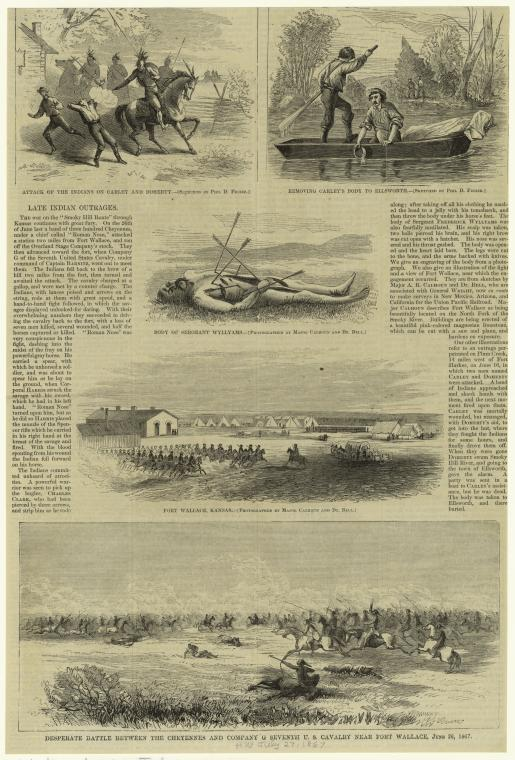 Attack of the Indians on Carley and Doherty ; removing Carley's body to Ellsworth ; Body of Sargeant Wyllyams ; Fort Wallace, Kansas ; desperate battle between the Cheyennes and Company G Seventh U.S. Cavalry near Fort Wallace, June 26, 1867.