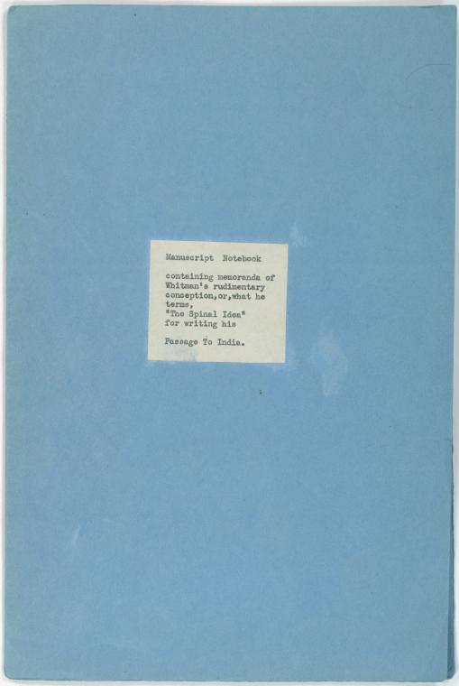 This is What Walt Whitman and Front of blue paper covers with typed white paper label pasted on. Manuscript Notebook containing memoranda of Whitmans rudimentary conception Looked Like  in 1869