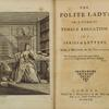 The polite lady, or, A course of female education: in a series of letters from a mother to her daughter