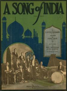 A song of India : fox trot ; [by] N. Rimsky-Korsakow ; arr. by Ferdie Grofé.