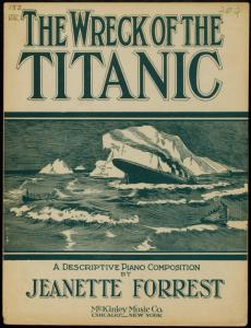 The wreck of the Titanic : descriptive piece / [by] Jeannette Forrest.