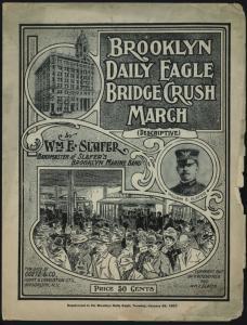 Brooklyn Eagle Bridge crush march : descriptive / [music by] Wm. E. Slafer.
