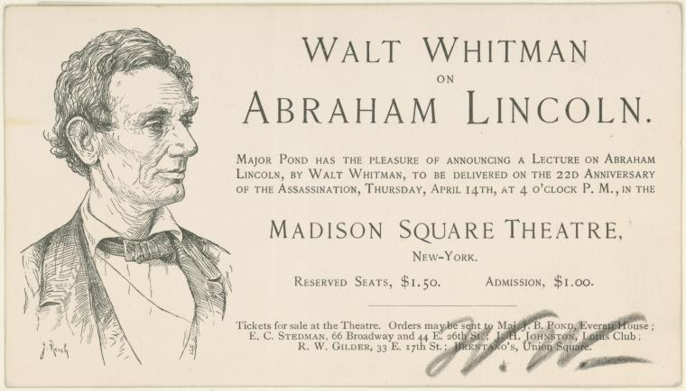 """Ticket of admission to a lecture by Walt Whitman on Abraham Lincoln,""""  initialed by Whitman at lower right. Lecture """"to be delivered on Thursday, April 14th [1887], at 4 o'clock P. M., in the Madison Square Theatre, New-York."""""""