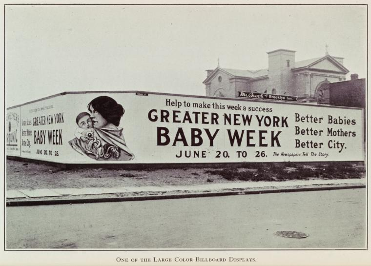 Greater New York baby week, June 20-26, 1914. Purpose: To reduce the toll of preventable infant deaths by calling city-wide attention to needs met and needs not met for infant welfare in greater New York.