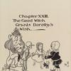 "Chapter XXIII. ""The Good Witch Grants Dorothy's Wish."""