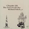 Chapter XII. The Search for the Wicked Witch