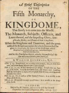 A brief description of the Fifth Monarchy, or Kingdome, that shortly is to come into te world.  [title page].