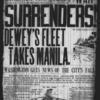 Surrenders! Dewey's fleet takes Manila
