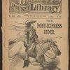 The Pony-Express Rider [Buffalo Bill Cody]. (Vol. 30, no. 388)