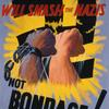 Bonds and justice will smash the Nazis