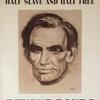 This World Cannot Exist Half Slave And Half Free –  Buy War Bonds