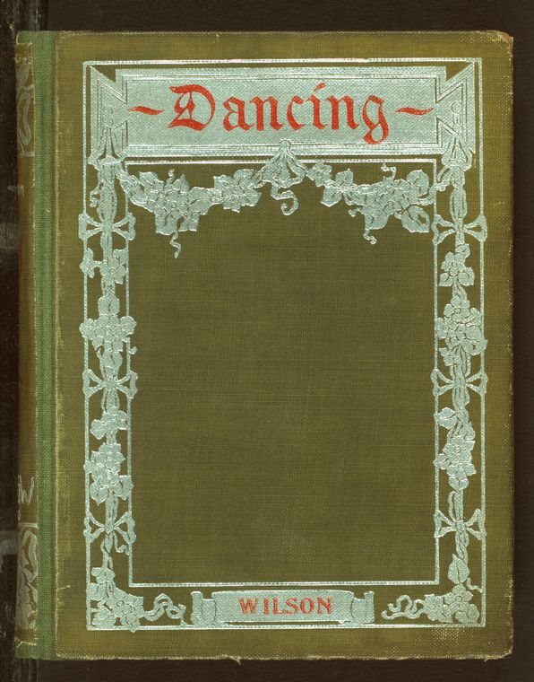 Dancing : a complete instructor and guide to all the new and standard dances, with a full list of calls for all the square dances, the necessary music for each figure, etiquette of the dances, and one hundred figures for the German / by Marguerite Wilson ; with numerous illustrations by Nina G. Barlow.